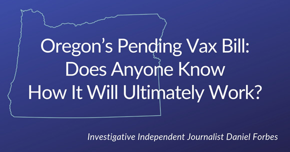 Oregon's Pending Vax Bill: Does Anyone Know How It Will Ultimately Work?
